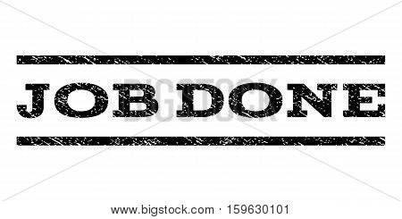 Job Done watermark stamp. Text tag between horizontal parallel lines with grunge design style. Rubber seal black stamp with scratched texture. Vector ink imprint on a white background.