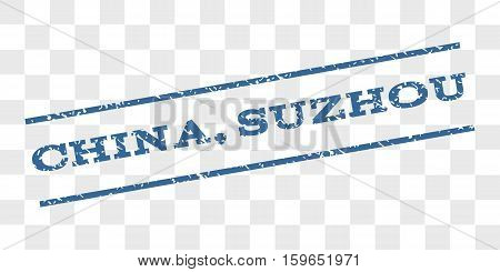 China, Suzhou watermark stamp. Text tag between parallel lines with grunge design style. Rubber seal stamp with unclean texture. Vector cobalt blue color ink imprint on a chess transparent background.