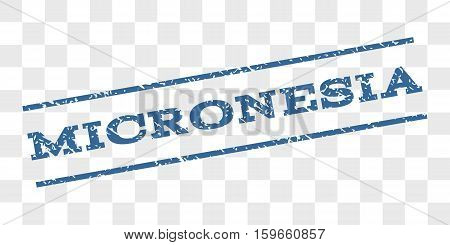 Micronesia watermark stamp. Text caption between parallel lines with grunge design style. Rubber seal stamp with dust texture. Vector cobalt blue color ink imprint on a chess transparent background.