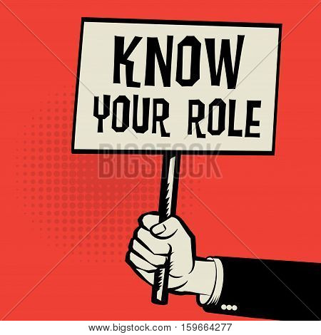 Poster in hand business concept with text Know your Role vector illustration