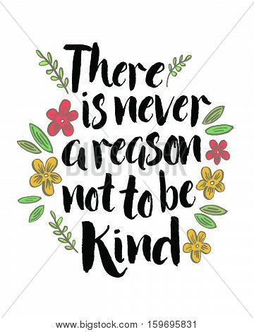There is never a reason not to be kind inspiring quote typography design