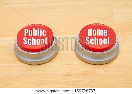 The difference between public school and home schooling Two red and silver push button on a wooden desk with text Public School and home School