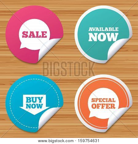 Round stickers or website banners. Sale icons. Special offer speech bubbles symbols. Buy now arrow shopping signs. Available now. Circle badges with bended corner. Vector