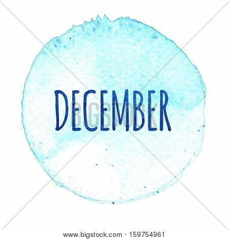Blue watercolor circle with word December isolated on a white background. Watercolor. Sticker label round shape with the name of the month of December