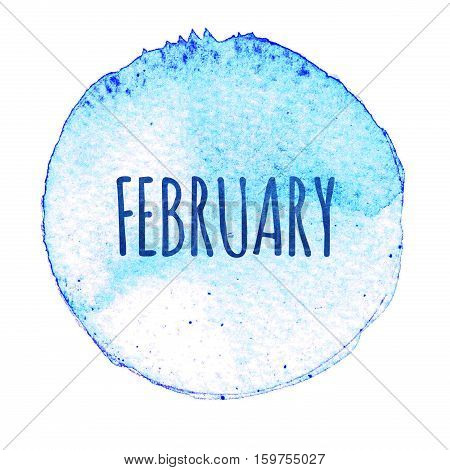 Blue watercolor circle with word February isolated on a white background. Watercolor. Sticker label round shape with the name of the month of February