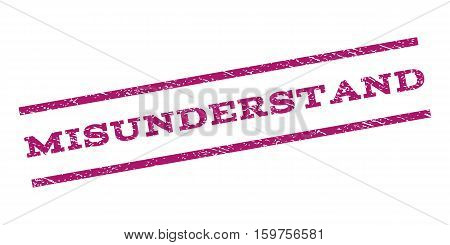 Misunderstand watermark stamp. Text tag between parallel lines with grunge design style. Rubber seal stamp with unclean texture. Vector purple color ink imprint on a white background.