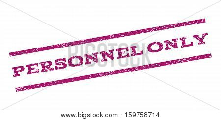 Personnel Only watermark stamp. Text tag between parallel lines with grunge design style. Rubber seal stamp with dirty texture. Vector purple color ink imprint on a white background.