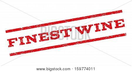 Finest Wine watermark stamp. Text caption between parallel lines with grunge design style. Rubber seal stamp with unclean texture. Vector red color ink imprint on a white background.