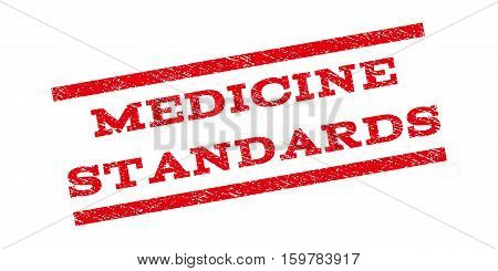 Medicine Standards watermark stamp. Text tag between parallel lines with grunge design style. Rubber seal stamp with dust texture. Vector red color ink imprint on a white background.