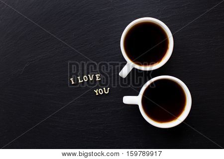 The inscription I love you, two cups of coffee. Surprise for a loved one.