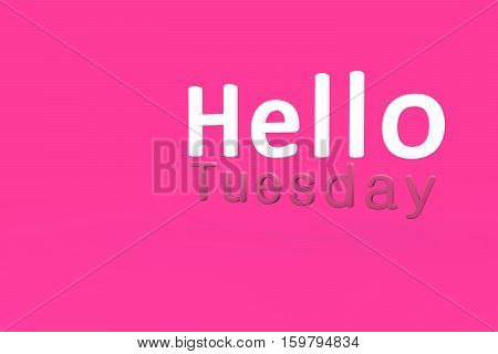 Hello Tuesday 3d text rendering with pink background.