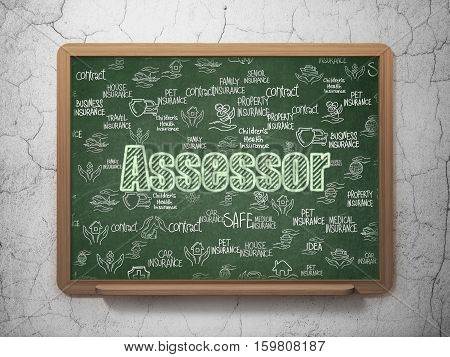 Insurance concept: Chalk Green text Assessor on School board background with  Hand Drawn Insurance Icons, 3D Rendering