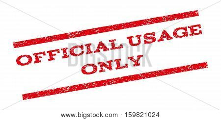 Official USAge Only watermark stamp. Text tag between parallel lines with grunge design style. Rubber seal stamp with unclean texture. Vector red color ink imprint on a white background.