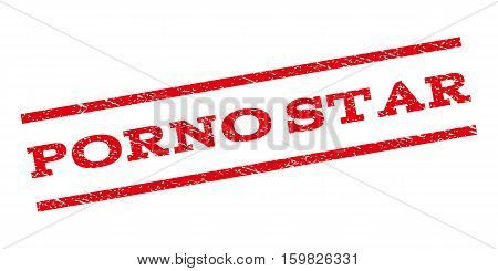 Porno Star watermark stamp. Text caption between parallel lines with grunge design style. Rubber seal stamp with scratched texture. Vector red color ink imprint on a white background.