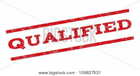 Qualified watermark stamp. Text caption between parallel lines with grunge design style. Rubber seal stamp with scratched texture. Vector red color ink imprint on a white background.