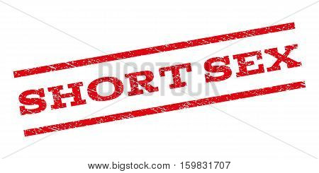 Short Sex watermark stamp. Text caption between parallel lines with grunge design style. Rubber seal stamp with dust texture. Vector red color ink imprint on a white background.