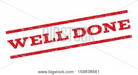 Well Done watermark stamp. Text caption between parallel lines with grunge design style. Rubber seal stamp with dirty texture. Vector red color ink imprint on a white background.