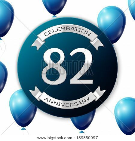 Silver number eighty two years anniversary celebration on blue circle paper banner with silver ribbon. Realistic blue balloons with ribbon on white background. Vector illustration.