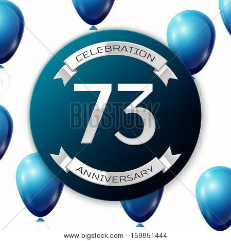 Silver number seventy three years anniversary celebration on blue circle paper banner with silver ribbon. Realistic blue balloons with ribbon on white background. Vector illustration.