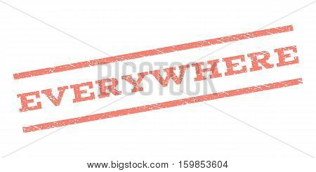 Everywhere watermark stamp. Text caption between parallel lines with grunge design style. Rubber seal stamp with dust texture. Vector salmon color ink imprint on a white background.