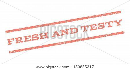 Fresh and Testy watermark stamp. Text tag between parallel lines with grunge design style. Rubber seal stamp with dust texture. Vector salmon color ink imprint on a white background.