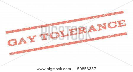 Gay Tolerance watermark stamp. Text tag between parallel lines with grunge design style. Rubber seal stamp with unclean texture. Vector salmon color ink imprint on a white background.