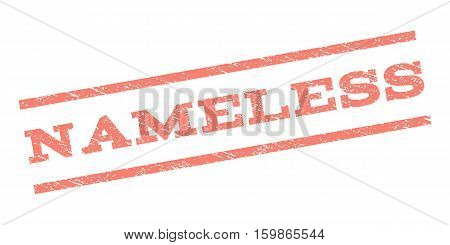Nameless watermark stamp. Text caption between parallel lines with grunge design style. Rubber seal stamp with dust texture. Vector salmon color ink imprint on a white background.