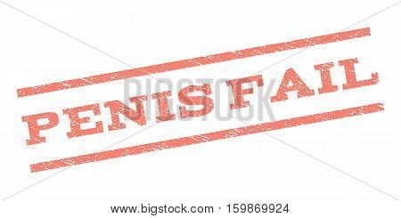 Penis Fail watermark stamp. Text caption between parallel lines with grunge design style. Rubber seal stamp with dust texture. Vector salmon color ink imprint on a white background.