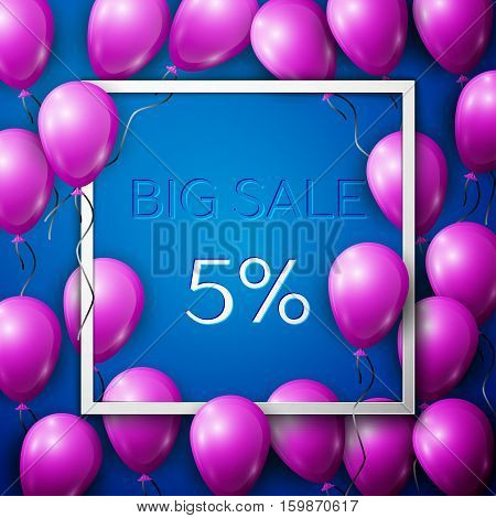 Realistic purple balloons with black ribbon in centre text Big Sale 5 percent Discounts in white square frame over blue background. SALE concept for shopping, mobile devices, online shop. Vector