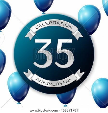 Silver number thirty five years anniversary celebration on blue circle paper banner with silver ribbon. Realistic blue balloons with ribbon on white background. Vector illustration.