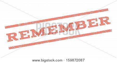 Remember watermark stamp. Text tag between parallel lines with grunge design style. Rubber seal stamp with dirty texture. Vector salmon color ink imprint on a white background.