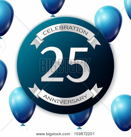 Silver number twenty five years anniversary celebration on blue circle paper banner with silver ribbon. Realistic blue balloons with ribbon on white background. Vector illustration.