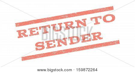 Return To Sender watermark stamp. Text caption between parallel lines with grunge design style. Rubber seal stamp with scratched texture. Vector salmon color ink imprint on a white background.