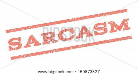 Sarcasm watermark stamp. Text caption between parallel lines with grunge design style. Rubber seal stamp with dirty texture. Vector salmon color ink imprint on a white background.