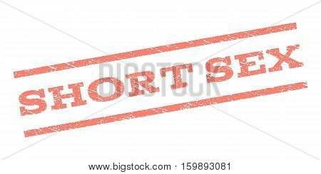 Short Sex watermark stamp. Text caption between parallel lines with grunge design style. Rubber seal stamp with unclean texture. Vector salmon color ink imprint on a white background.