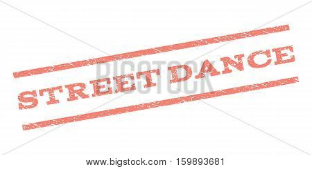 Street Dance watermark stamp. Text tag between parallel lines with grunge design style. Rubber seal stamp with dirty texture. Vector salmon color ink imprint on a white background.