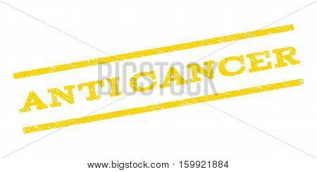 Anti Cancer watermark stamp. Text tag between parallel lines with grunge design style. Rubber seal stamp with dust texture. Vector yellow color ink imprint on a white background.