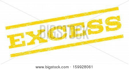 Excess watermark stamp. Text caption between parallel lines with grunge design style. Rubber seal stamp with dust texture. Vector yellow color ink imprint on a white background.