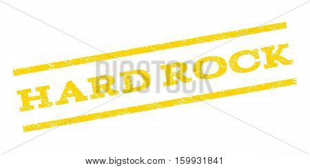 Hard Rock watermark stamp. Text caption between parallel lines with grunge design style. Rubber seal stamp with dust texture. Vector yellow color ink imprint on a white background.