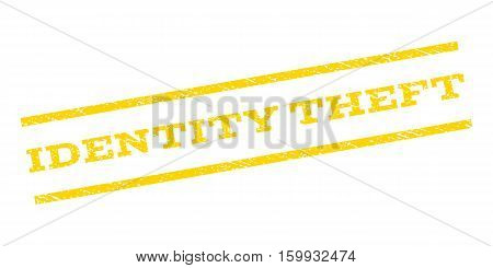 Identity Theft watermark stamp. Text tag between parallel lines with grunge design style. Rubber seal stamp with scratched texture. Vector yellow color ink imprint on a white background.