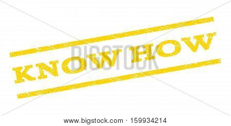 Know How watermark stamp. Text caption between parallel lines with grunge design style. Rubber seal stamp with scratched texture. Vector yellow color ink imprint on a white background.
