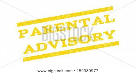 Parental Advisory watermark stamp. Text caption between parallel lines with grunge design style. Rubber seal stamp with dirty texture. Vector yellow color ink imprint on a white background.