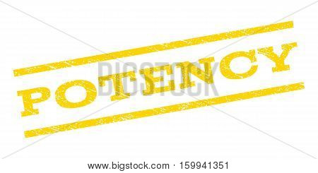 Potency watermark stamp. Text tag between parallel lines with grunge design style. Rubber seal stamp with dust texture. Vector yellow color ink imprint on a white background.