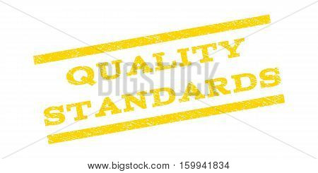Quality Standards watermark stamp. Text tag between parallel lines with grunge design style. Rubber seal stamp with dirty texture. Vector yellow color ink imprint on a white background.