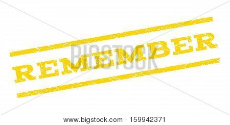 Remember watermark stamp. Text caption between parallel lines with grunge design style. Rubber seal stamp with dust texture. Vector yellow color ink imprint on a white background.