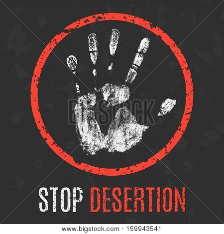 Conceptual vector illustration. Social problems of humanity. Stop desertion.