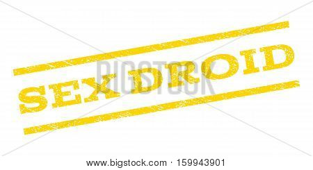 Sex Droid watermark stamp. Text tag between parallel lines with grunge design style. Rubber seal stamp with dust texture. Vector yellow color ink imprint on a white background.