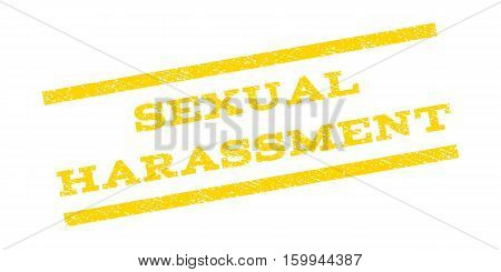 Sexual Harassment watermark stamp. Text caption between parallel lines with grunge design style. Rubber seal stamp with dust texture. Vector yellow color ink imprint on a white background.