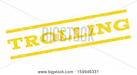 Trolling watermark stamp. Text caption between parallel lines with grunge design style. Rubber seal stamp with dust texture. Vector yellow color ink imprint on a white background.