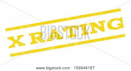 X Rating watermark stamp. Text tag between parallel lines with grunge design style. Rubber seal stamp with dust texture. Vector yellow color ink imprint on a white background.